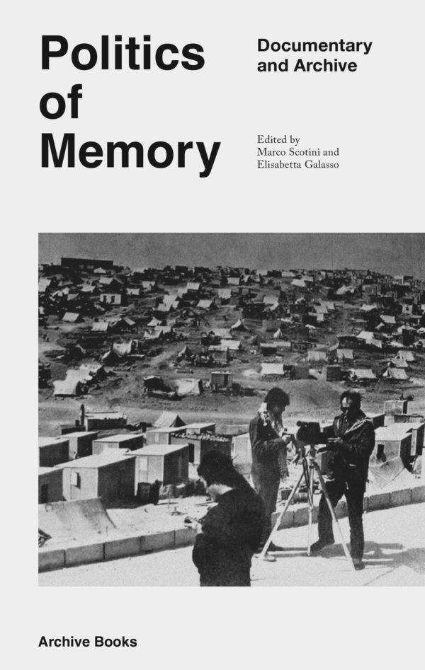 Politics of Memory, Documentary and Archive, Archive Books, 2014
